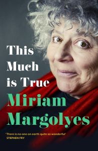 This Much Is True by Miriam Margolyes - Signed Edition