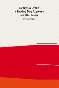 2G Essays: Smiljan Radic: Every So Often a Talking Dog Appears and other essays by Moises Puente