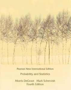 Probability and Statistics: Pearson New International Edition by Morris DeGroot