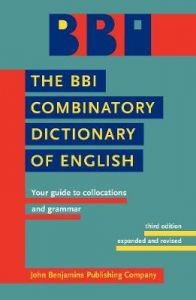 The BBI Combinatory Dictionary of English: Your guide to collocations and grammar. Third edition revised by Robert Ilson by Morton Benson