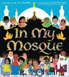 In My Mosque by M. O. Yuksel