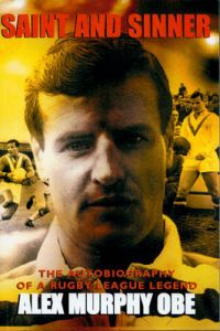 Saint And Sinner: The Autobiography of a Rugby League Legend by Murphy/Wilson