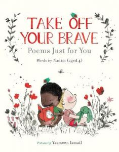 Take Off Your Brave: Poems Just for You by Nadim . (Hardback)