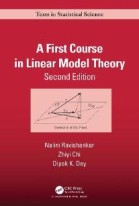A First Course in Linear Model Theory by Nalini Ravishanker (University of Connecticut, Storrs, USA) (Hardback)
