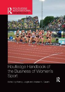 Routledge Handbook of the Business of Women's Sport by Nancy Lough