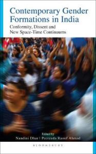 Contemporary Gender Formations in India: Conformity, Dissent and New Space-Time Continuums by Nandini Dhar (Hardback)
