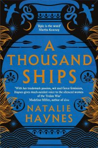 A Thousand Ships by Natalie Haynes - Signed Edition