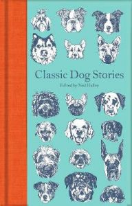 Classic Dog Stories by Ned Halley (Hardback)