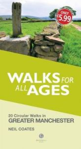 Walks for All Ages Greater Manchester by Neil Coates
