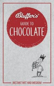 Bluffer's Guide To Chocolate by Neil Davey