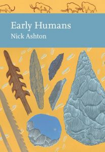 Early Humans (Collins New Naturalist Library) by Nick Ashton - Signed Edition