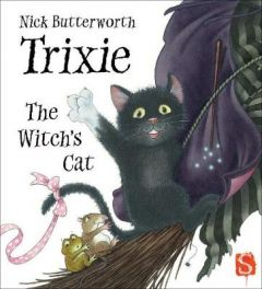 Trixie The Witch's Cat by Nick Butterworth (Hardback)