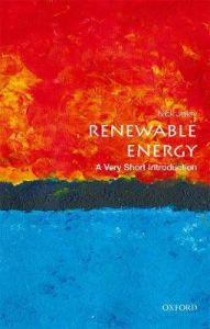 Renewable Energy: A Very Short Introduction by Nick Jelley (Department of Physics and Lincoln College, University of Oxford)