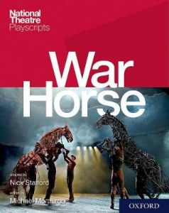 National Theatre Playscripts: War Horse by Nick Stafford