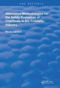 Alternative Methodologies for the Safety Evaluation of Chemicals in the Cosmetic Industry by Nicola Loprieno