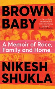 Brown Baby by Nikesh Shukla - Signed Edition
