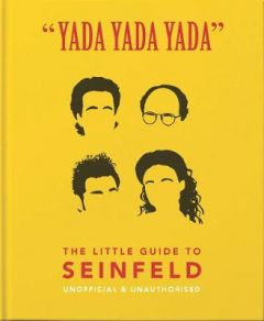 Yada Yada Yada: The Little Guide to Seinfeld: The book about the show about nothing by Orange Hippo! (Hardback)