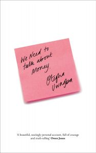 We Need to Talk About Money by Otegha Uwagba - Signed Edition