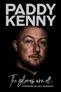 The Gloves are Off by Paddy Kenny - Signed Edition