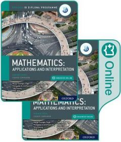 Oxford IB Diploma Programme: IB Mathematics: applications and interpretation, Higher Level, Print and Enhanced Online Course Book Pack by Panayiotis Economopoulos