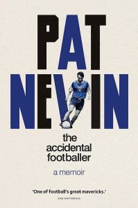The Accidental Footballer by Pat Nevin - Signed Edition