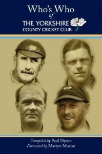 Who's Who of The Yorkshire County Cricket Club by Paul Dyson (Hardback)