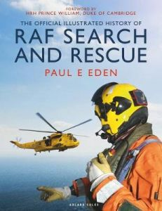 The Official Illustrated History of RAF Search and Rescue by Paul E Eden (Hardback)
