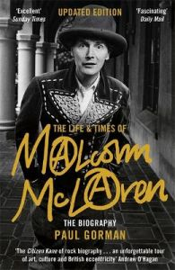 The Life & Times of Malcolm McLaren: The Biography by Paul Gorman