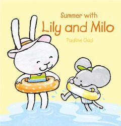 Summer with Lily and Milo by Pauline Oud (Hardback)