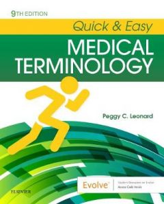 Quick & Easy Medical Terminology by Peggy C. Leonard