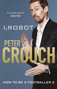 I, Robot: How to Be a Footballer 2 by Peter Crouch - Signed Edition