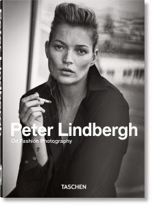 Peter Lindbergh: On Fashion Photography - Taschen 40th Anniversary Edition