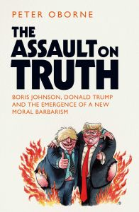The Assault on Truth by Peter Oborne - Signed Edition