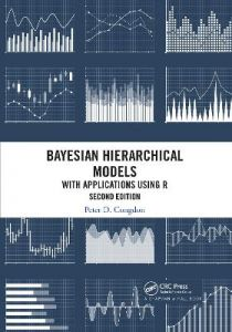Bayesian Hierarchical Models: With Applications Using R, Second Edition by Peter D. Congdon