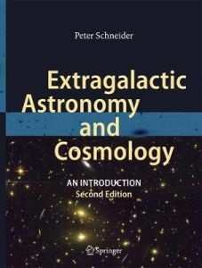 Extragalactic Astronomy and Cosmology: An Introduction by Peter Schneider (Hardback)