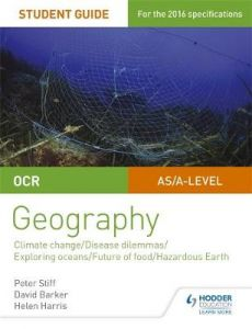 OCR A Level Geography Student Guide 3: Geographical Debates: Climate; Disease; Oceans; Food; Hazards by Peter Stiff