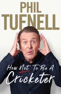 How Not to be a Cricketer by Phil Tufnell - Signed Edition