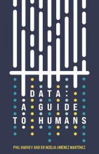 Data: A Guide to Humans by Phil Harvey (Hardback)
