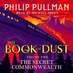 The Secret Commonwealth: The Book of Dust Volume Two by Philip Pullman (Audiobook)