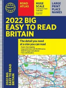 2022 Philip's Big Easy to Read Britain Road Atlas: (A3 Spiral binding) by Philip's Maps
