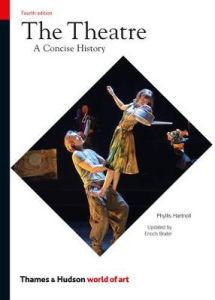 The Theatre: A Concise History by Phyllis Hartnoll
