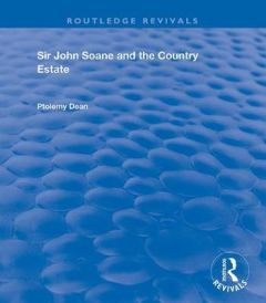 Sir John Soane and the Country Estate by Ptolemy Dean