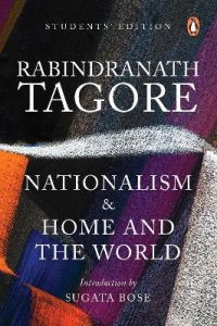 Nationalism and Home and the World: Students' Edition by Rabindranath Tagore