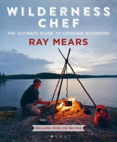 Wilderness Chef by Ray Mears