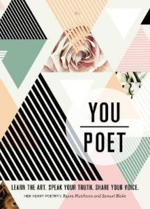 You/Poet: Learn the Art. Speak Your Truth. Share Your Voice. by Rayna Hutchison