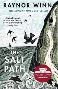The Salt Path: The Sunday Times bestseller, shortlisted for the 2018 Costa Biogr by Raynor Winn