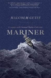 Mariner: A Voyage with Samuel Taylor Coleridge by Reverend Dr Malcolm Guite