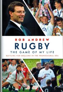 Rugby: The Game of My Life by Rob Andrew - Signed Edition