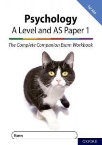 The Complete Companions for AQA Fourth Edition: 16-18: The Complete Companions: A Level Year 1 and AS Psychology: Paper 1 Exam Workbook for AQA: With all you need to know for your 2021 assessments by Rob McIlveen