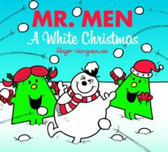 Mr. Men: A White Christmas by Roger Hargreaves